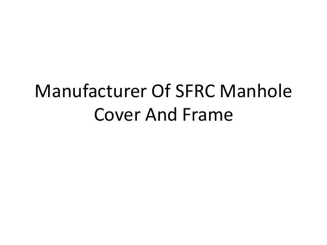 Manufacturer Of SFRC Manhole Cover And Frame