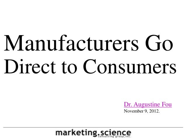 Manufacturers GoDirect to Consumers             Dr. Augustine Fou             November 9, 2012.