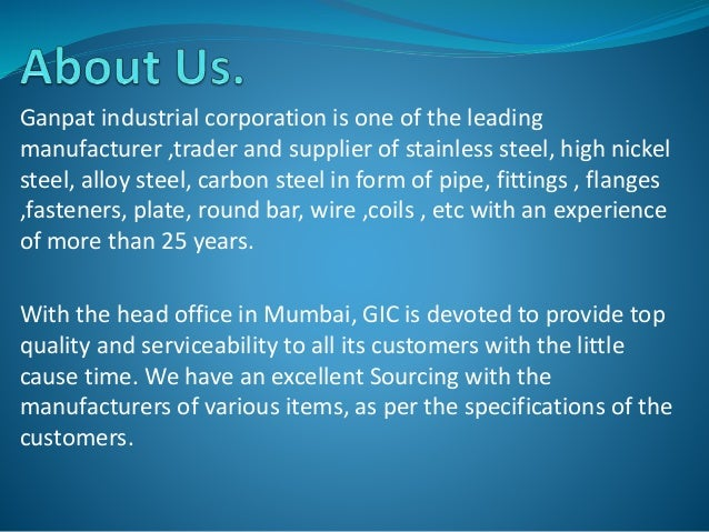 Ganpat industrial corporation is one of the leading manufacturer ,trader and supplier of stainless steel, high nickel stee...