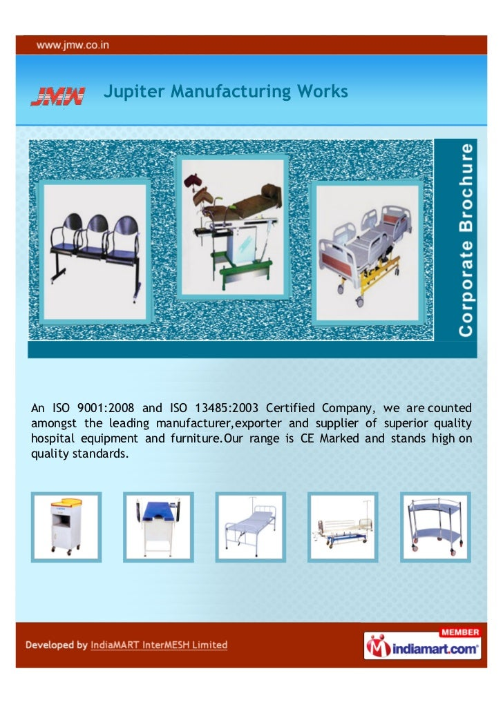Jupiter Manufacturing WorksAn ISO 9001:2008 and ISO 13485:2003 Certified Company, we are countedamongst the leading manufa...
