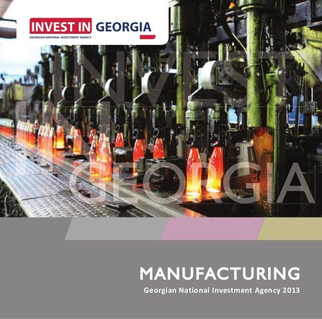 MANUFACTURINGM A NUFACTU RINGGeorgian National Investment Agency 2013