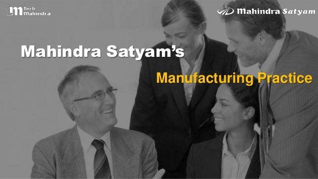 Mahindra Satyam'sManufacturing Practice
