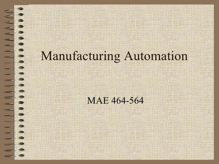 Manufacturing Automation MAE 464-564