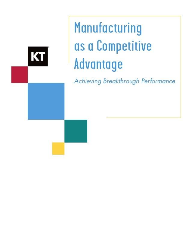 Manufacturingas a CompetitiveAdvantageAchieving Breakthrough Performance