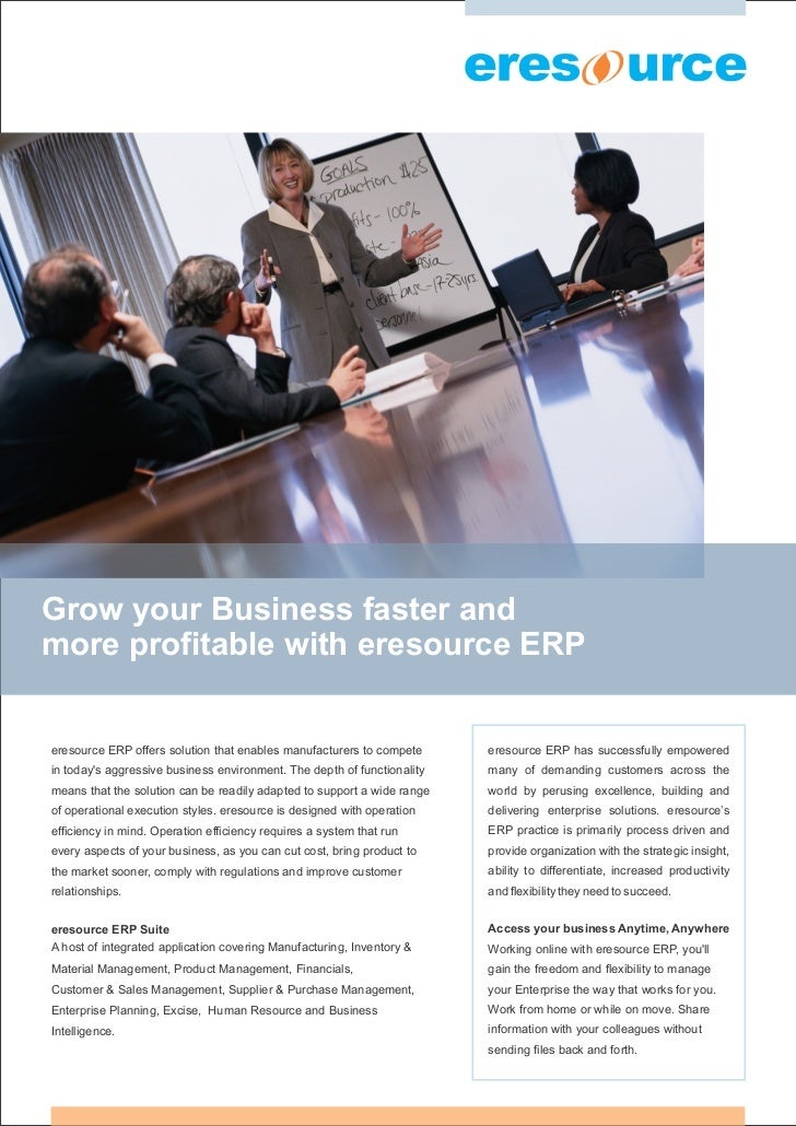 Grow your Business faster andmore profitable with eresource ERPeresource ERP offers solution that enables manufacturers to...