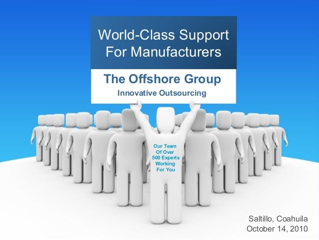The Offshore Group Innovative Outsourcing World-Class Support For Manufacturers Our Team Of Over 500 Experts Working For Y...
