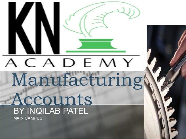 ManufacturingAccountsBY INQILAB PATELMAIN CAMPUS