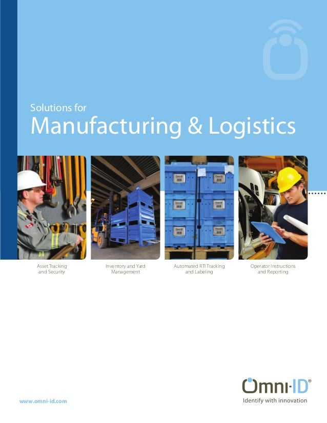 Solutions for Manufacturing & Logistics www.omni-id.com Asset Tracking and Security Automated RTI Tracking and Labeling Op...