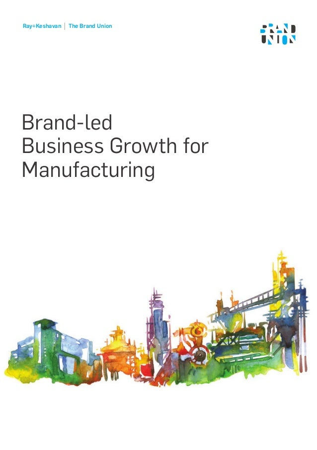 Ray+Keshavan The Brand Union Brand-led Business Growth for Manufacturing