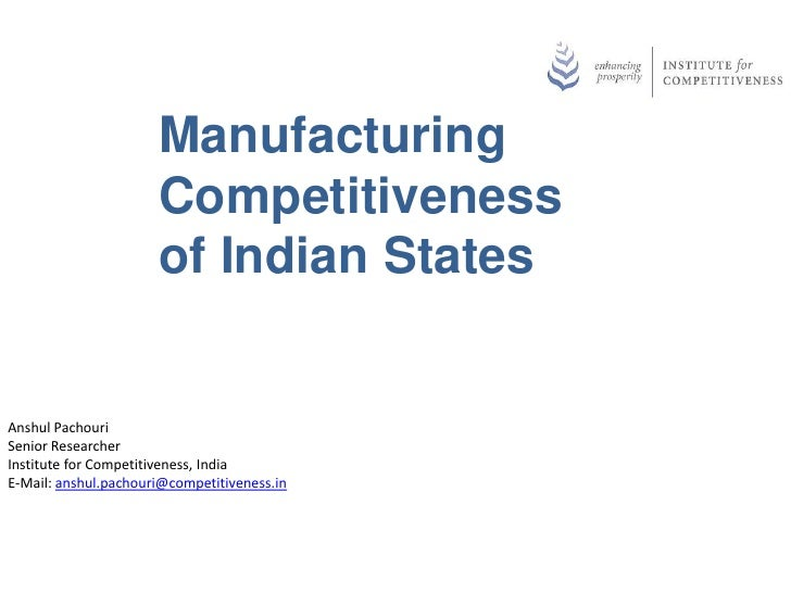 Manufacturing                      Competitiveness                      of Indian StatesAnshul PachouriSenior ResearcherIn...