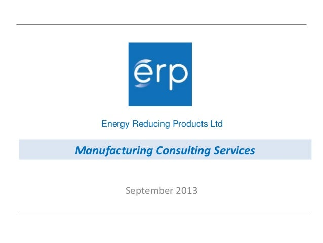 Energy Reducing Products Ltd  Manufacturing Consulting Services September 2013