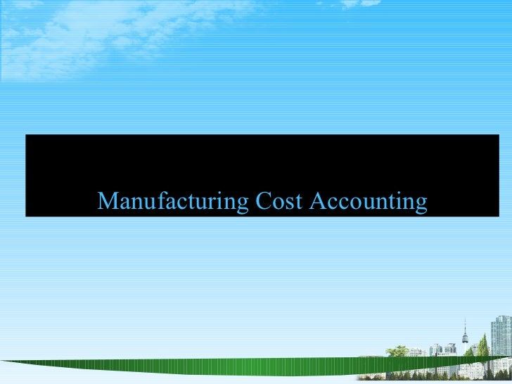 Manufacturing Cost Accounting