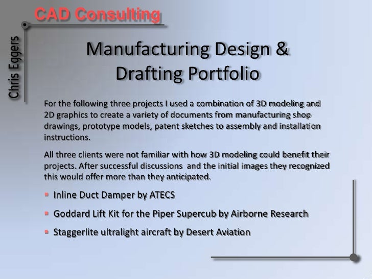 Manufacturing Design & Drafting Portfolio<br />For the following three projects I used a combination of 3D modeling and 2D...