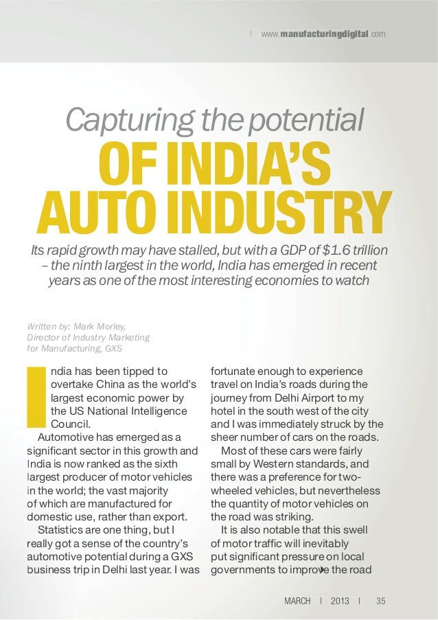   www.manufacturingdigital.com m f r  Capturing the potential  OF INDIA'S AUTO INDUSTRY Its rapid growth may have stalled,...
