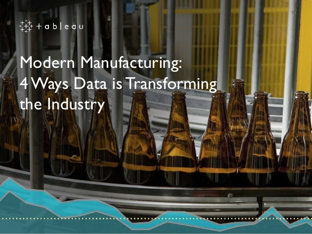 Modern Manufacturing: 4 Ways Data is Transforming the Industry