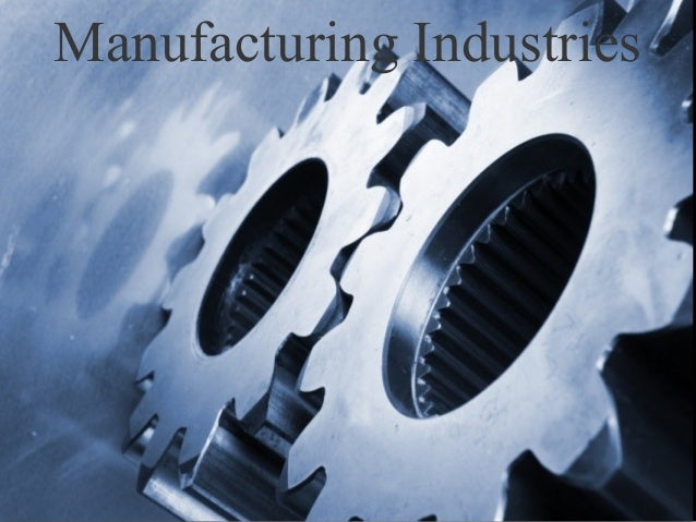 Manufacturing Industries  02/03/14  1