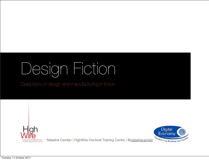 Design Fiction                Depictions of design and manufacturing in fiction                             Natasha Carolan...