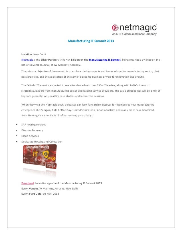 Manufacturing IT Summit 2013  Location: New Delhi Netmagic is the Silver Partner at the 4th Edition on the Manufacturing I...