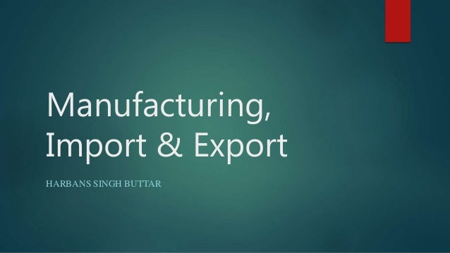 Manufacturing, Import & Export HARBANS SINGH BUTTAR