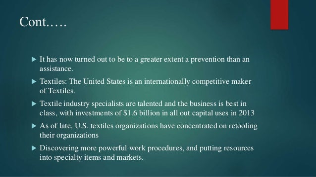 Cont.….  It has now turned out to be to a greater extent a prevention than an assistance.  Textiles: The United States i...