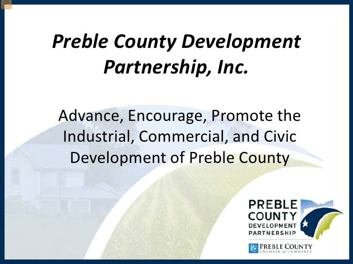 Preble County Development     Partnership, Inc.Advance, Encourage, Promote theIndustrial, Commercial, and Civic Developmen...