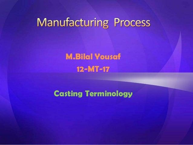 M.Bilal Yousaf 12-MT-17 Casting Terminology