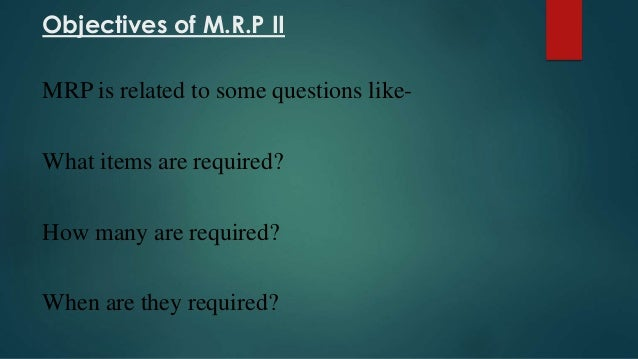 Manufacturing resource planning and capacity resource planning ppt