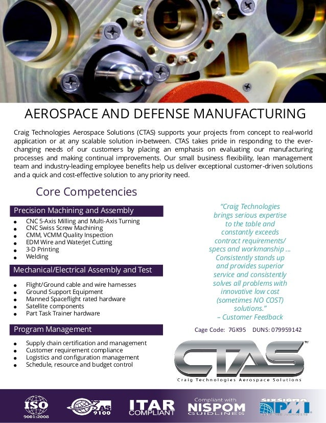 AEROSPACE AND DEFENSE MANUFACTURING Core Competencies Mechanical/Electrical Assembly and Test • Flight/Ground cable and wi...