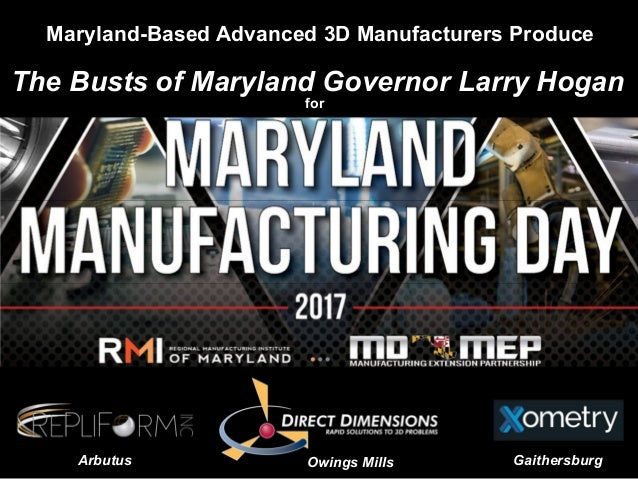 The Busts of Maryland Governor Larry Hogan Maryland-Based Advanced 3D Manufacturers Produce for Arbutus Owings Mills Gaith...