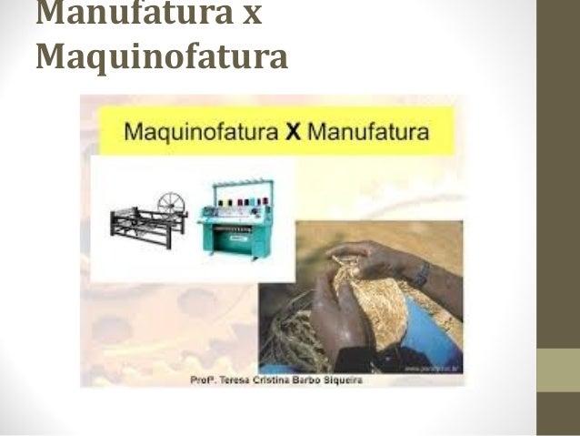 Manufatura x Maquinofatura