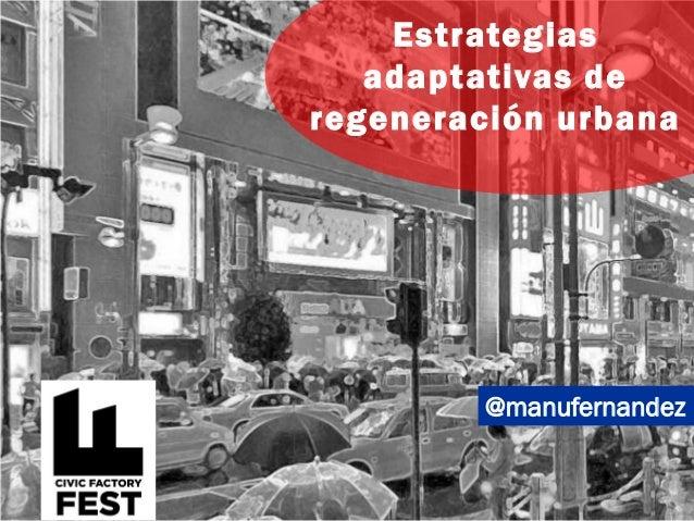 @manufernandez Estrategias adaptativas de regeneración urbana