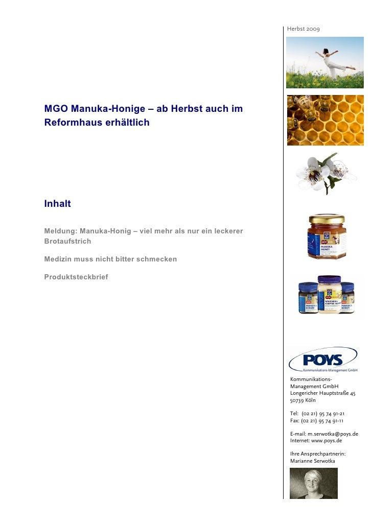 Herbst 2009MGO Manuka-Honige – ab Herbst auch imReformhaus erhältlichInhaltMeldung: Manuka-Honig – viel mehr als nur ein l...