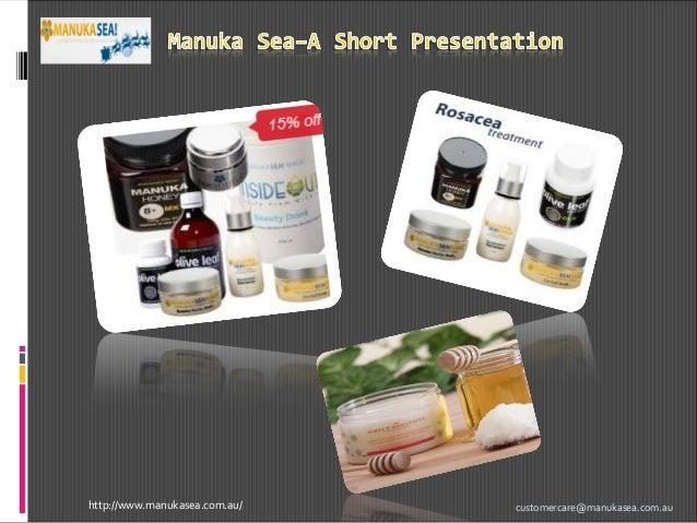 http://www.manukasea.com.au/  customercare@manukasea.com.au