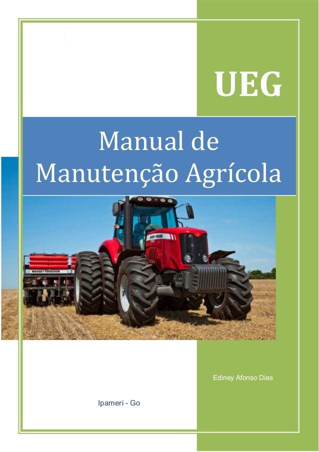 1 UEG Ediney Afonso Dias Ipameri - Go Manual de Manutenção Agrícola