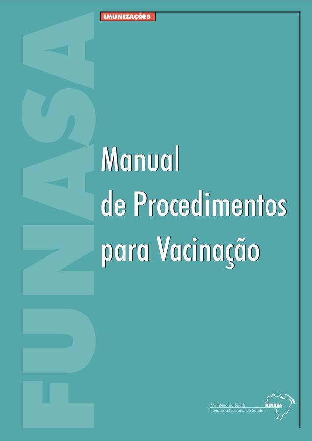 FUNASA IMUNIZAÇÕES Manual de Procedimentos para Vacinação Manual de Procedimentos para Vacinação