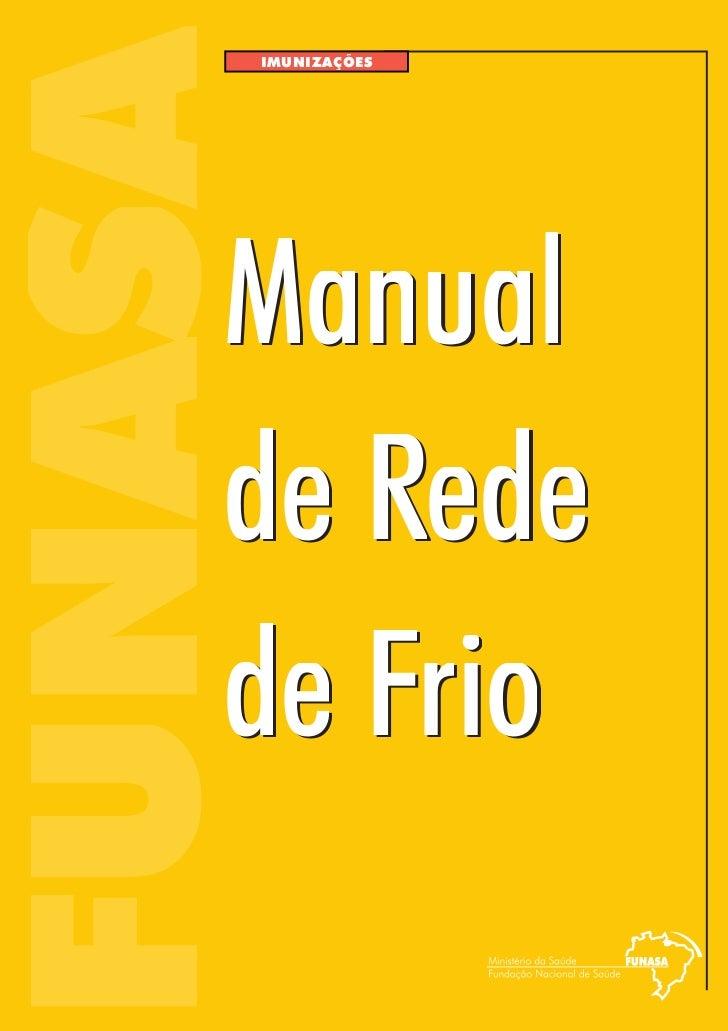 FUNASA     IMUNIZAÇÕES    Manual    de Rede    de Frio