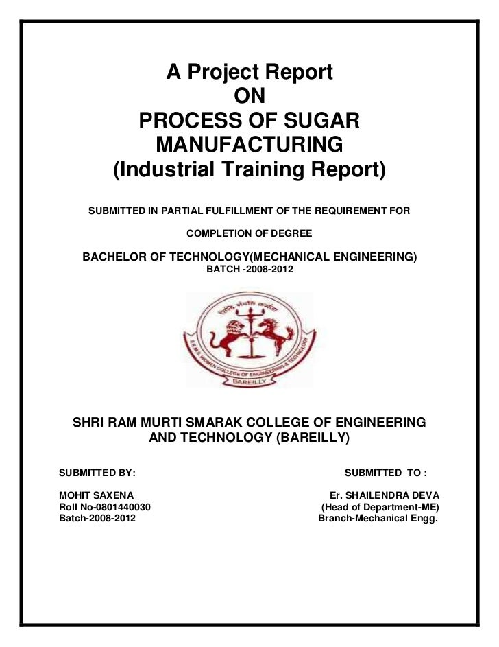 A Project Report                       ON             PROCESS OF SUGAR              MANUFACTURING          (Industrial Tra...