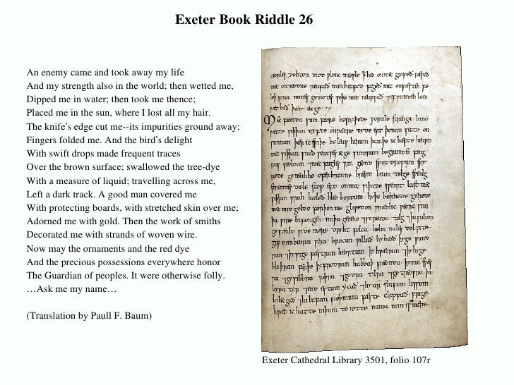Exeter Book Riddle 26 An enemy came and took away my life And my strength also in the world; then wetted me, Dipped me in ...
