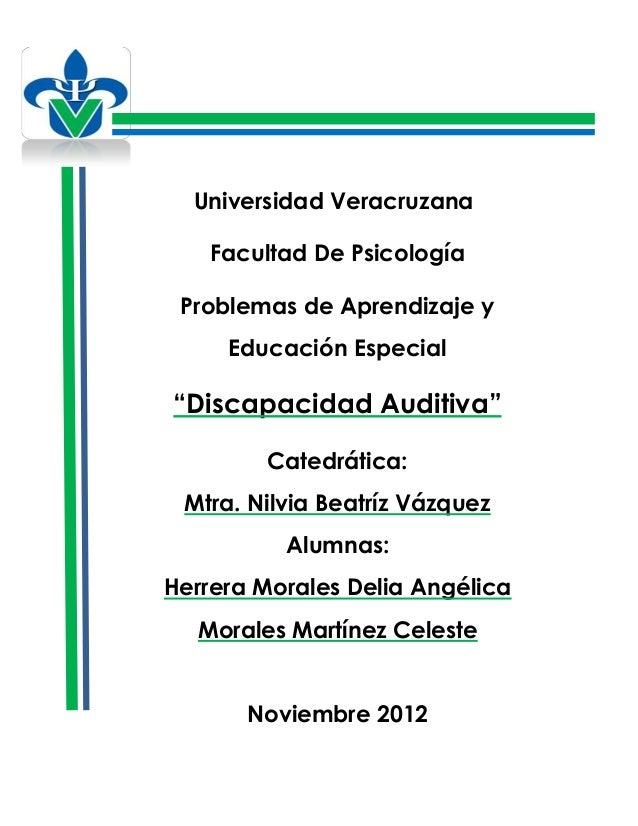 """Universidad Veracruzana   Facultad De Psicología Problemas de Aprendizaje y     Educación Especial""""Discapacidad Auditiva"""" ..."""