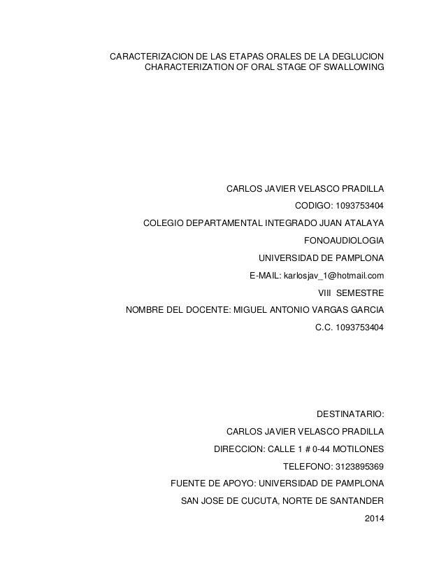 CARACTERIZACION DE LAS ETAPAS ORALES DE LA DEGLUCION CHARACTERIZATION OF ORAL STAGE OF SWALLOWING CARLOS JAVIER VELASCO PR...