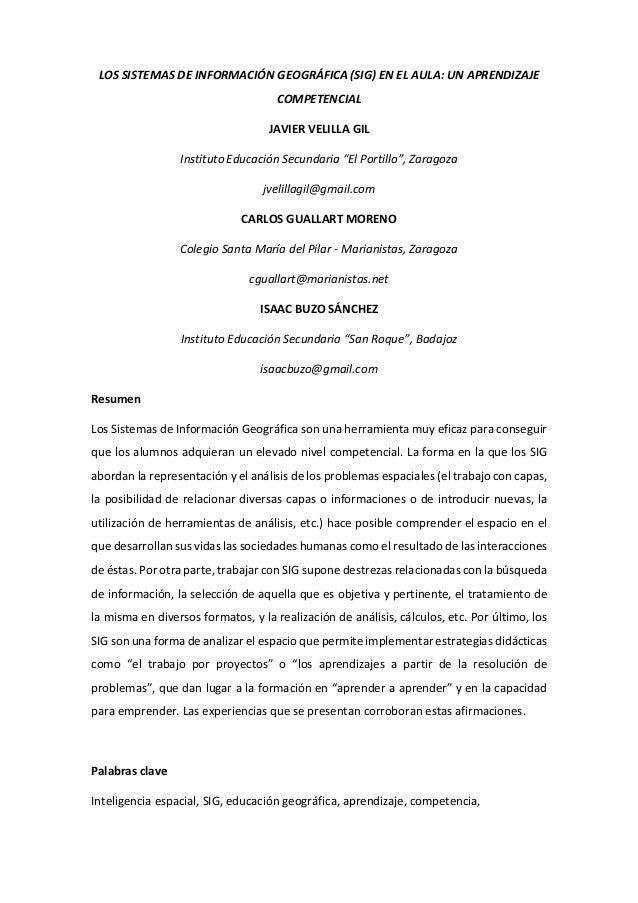 LOS SISTEMAS DE INFORMACIÓN GEOGRÁFICA (SIG) EN EL AULA: UN APRENDIZAJE COMPETENCIAL JAVIER VELILLA GIL InstitutoEducación...