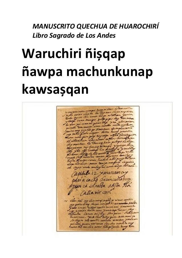 MANUSCRITO QUECHUA DE HUAROCHIRÍ Libro Sagrado de Los Andes Waruchiri ñișqap ñawpa machunkunap kawsașqan