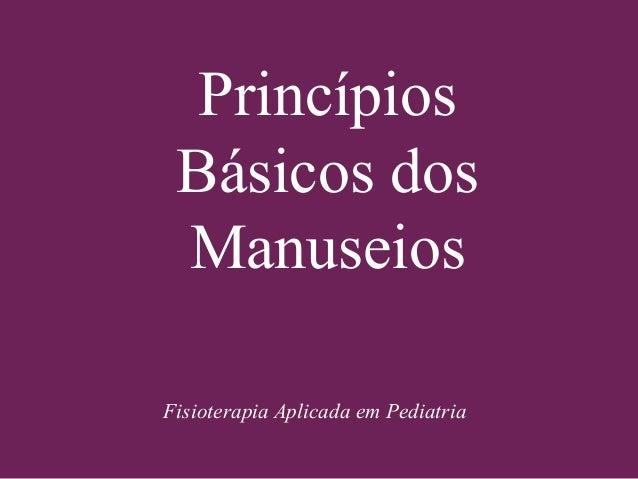 Princípios Básicos dos Manuseios Fisioterapia Aplicada em Pediatria