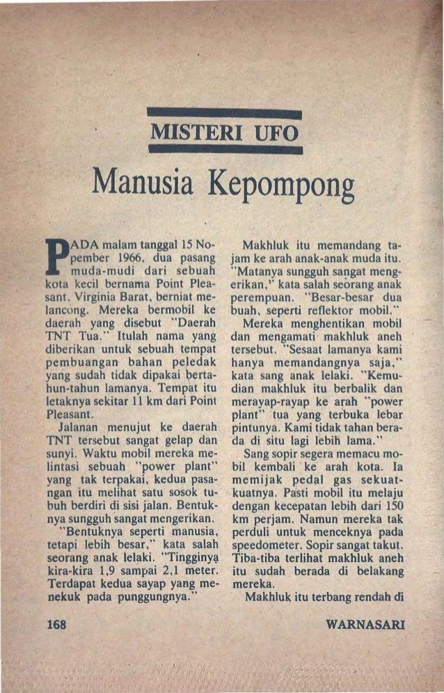 MISTERI UFO Manusia Kepompong P ADA malam tanggal 15 No- pember 1966. dua pasang muda-mudi dari sebuah kota kecil bernama ...