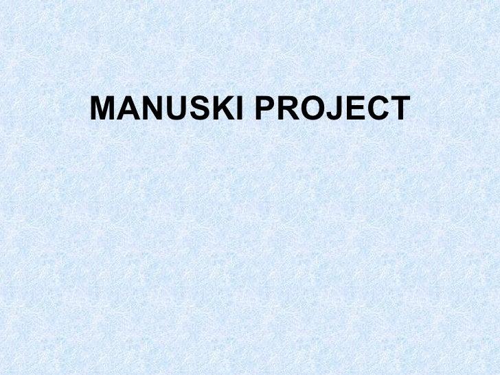 MANUSKI PROJECT