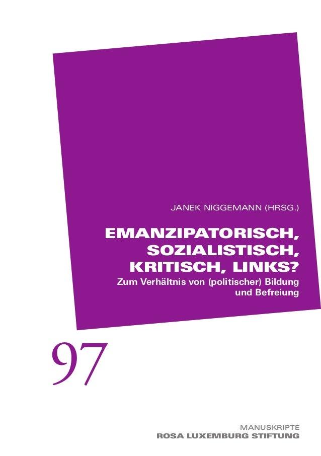 Janek niggemann (Hrsg.) Emanzipatorisch, sozialistisch, kritisch, links? Zum Verhältnis von (politischer) Bildung und Befr...