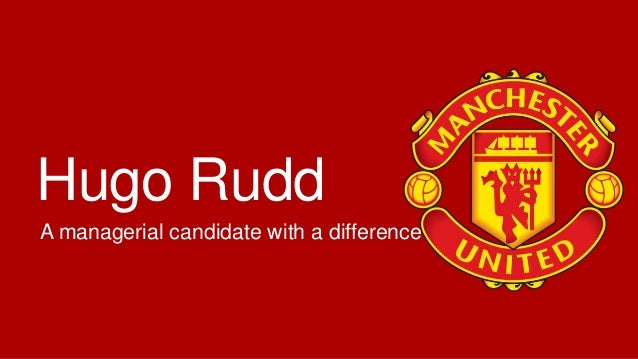 Hugo Rudd A managerial candidate with a difference