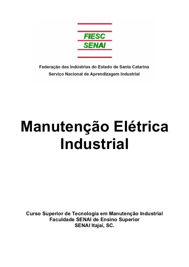 Manutenção Elétrica    IndustrialCurso Superior de Tecnologia em Manutenção Industrial        Faculdade SENAI de Ensino Su...