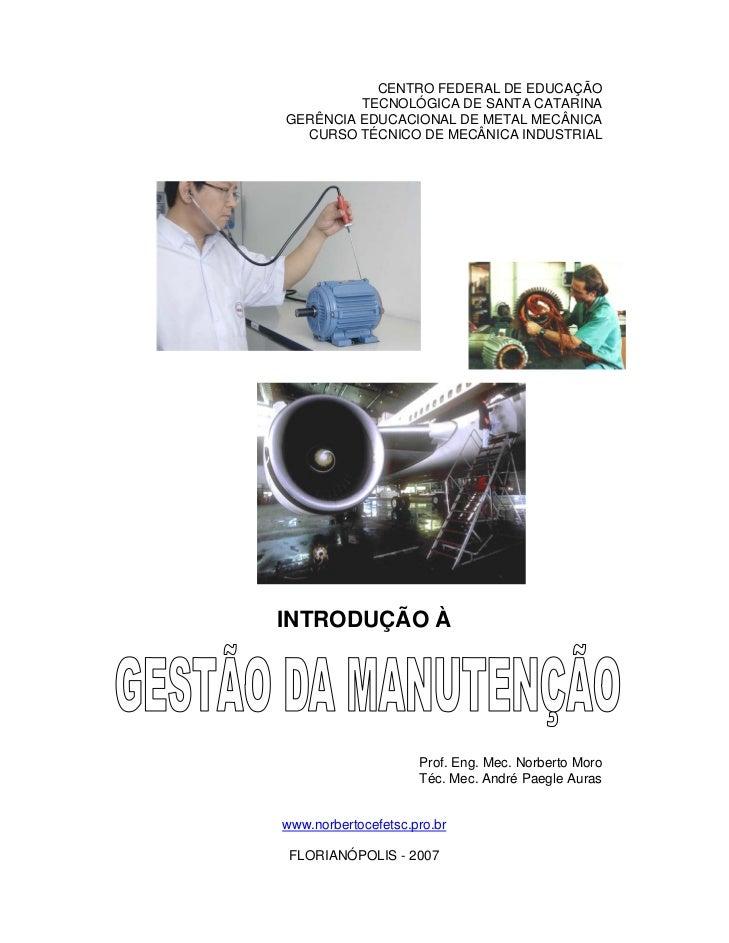 CENTRO FEDERAL DE EDUCAÇÃO         TECNOLÓGICA DE SANTA CATARINAGERÊNCIA EDUCACIONAL DE METAL MECÂNICA  CURSO TÉCNICO DE M...