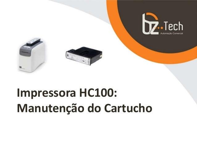 Impressora HC100: Manuten��o do Cartucho